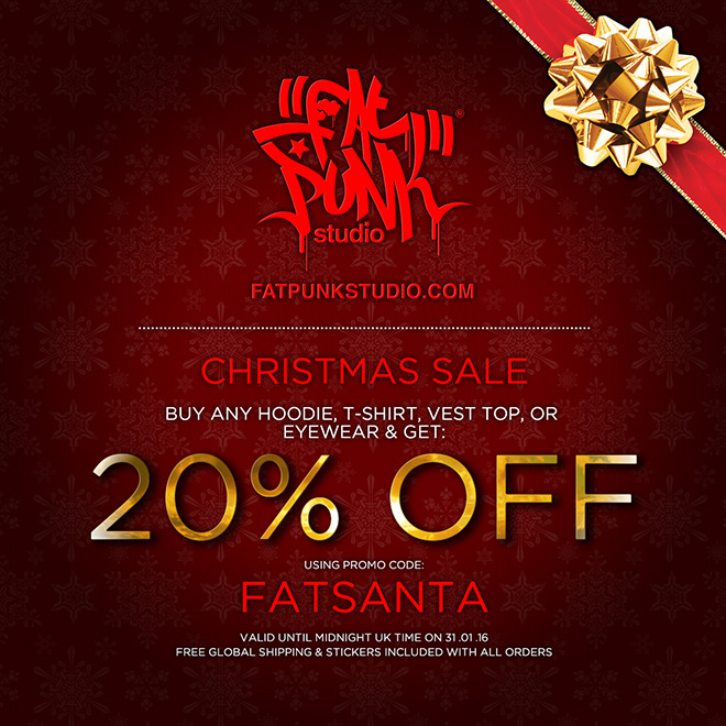 "Fat Punk Studio Christmas sale is now on. Get 20% off all Hoodies, T-shirts, Vest Tops and Eyewear using promo code ""fatsanta"""